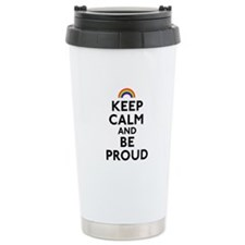 Keep Calm and Be Proud Travel Mug