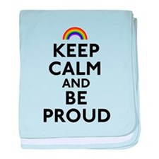 Keep Calm and Be Proud baby blanket