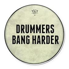 Drummers Bang Harder Drum Head Round Car Magnet