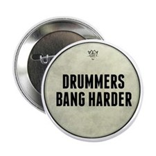 """Drummers Bang Harder Drum Head 2.25"""" Button"""