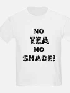 No Tea, No Shade T-Shirt