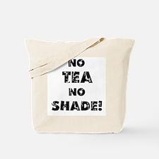 No Tea, No Shade Tote Bag