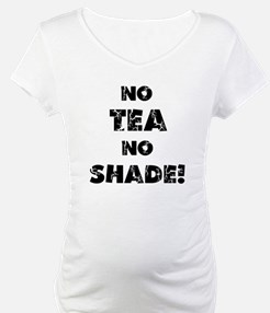 No Tea, No Shade Shirt