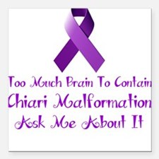 Chiari malformation Awareness Square Car Magnet 3""