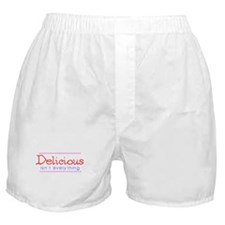 Delicious isn't everything Boxer Shorts