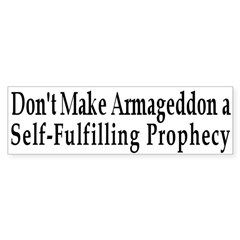 Armageddon Fulfilled Bumper Bumper Sticker