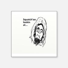 Squatch'oo lookin at Sticker