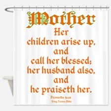 Bible Passage for Mothers Shower Curtain
