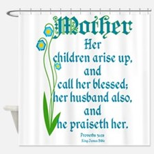 Proverbs 31:28 Flower Shower Curtain