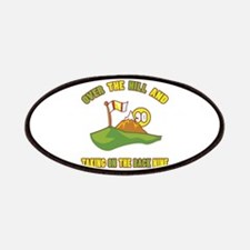 Golfing Humor For 90th Birthday Patches