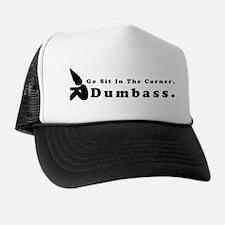 Go Sit In The Corner Dumbass Trucker Hat