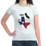 Dont california my texas Jr. Ringer T-Shirt