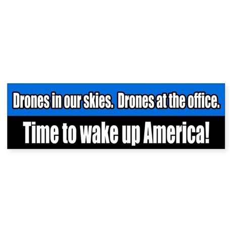 Anti-Drone Wake Up America Bumper Sticker