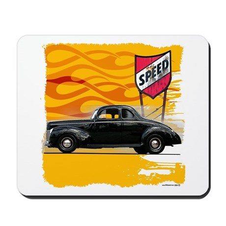 Speed '40 Ford Mousepad
