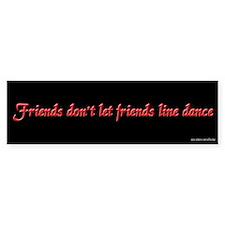 Friends Don't Let Friends LD Bumper Bumper Sticker