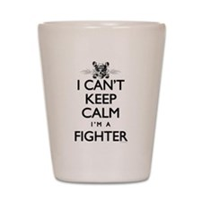 Can't Keep Calm Fighter Shot Glass