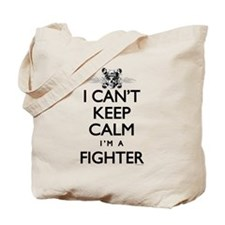 Can't Keep Calm Fighter Tote Bag