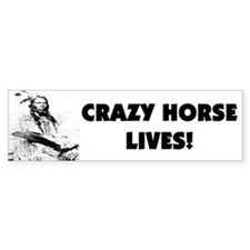 Crazy Horse lives bumper sticker