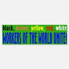 Workers of the world Bumper Bumper Bumper Sticker