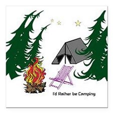"""I'd Rather be Camping Square Car Magnet 3"""" x 3"""""""