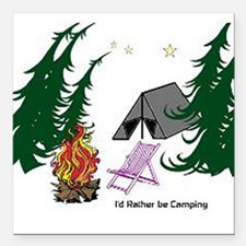 "I'd Rather be Camping Square Car Magnet 3"" x 3"""