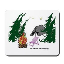I'd Rather be Camping Mousepad