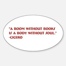 A Room Without Books by Cicero Oval Decal