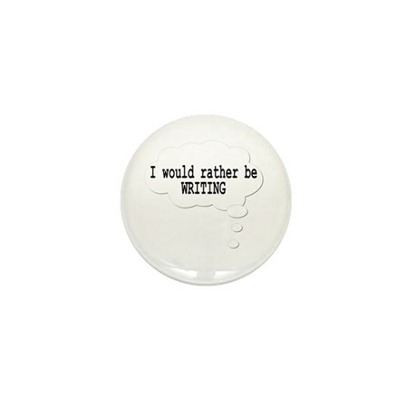 I Would Rather Be Writing Mini Button (100 pack)