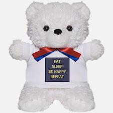 Life Motto Eat Sleep Be Happy Repeat Teddy Bear