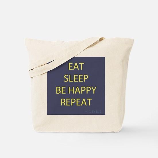 Life Motto Eat Sleep Be Happy Repeat Tote Bag