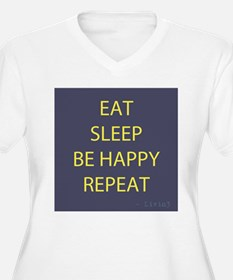 Life Motto Eat Sleep Be Happy Repeat Plus Size T-S