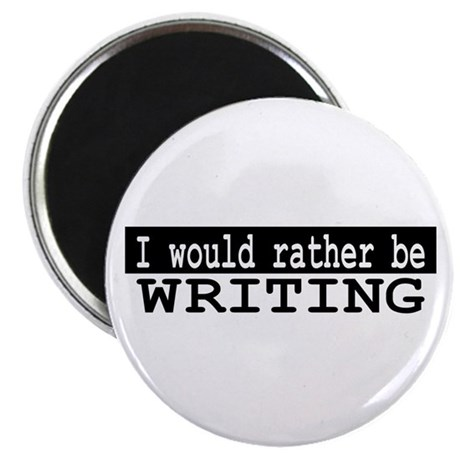 """I would rather be WRITING 2.25"""" Magnet (10 pack)"""