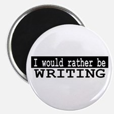 B&W I would rather be WRITING Magnet