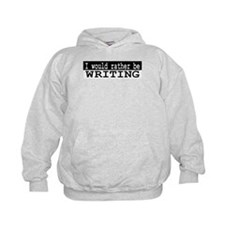 B&W I would rather be WRITING Hoodie