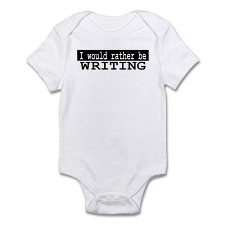 B&W I would rather be WRITING Infant Bodysuit
