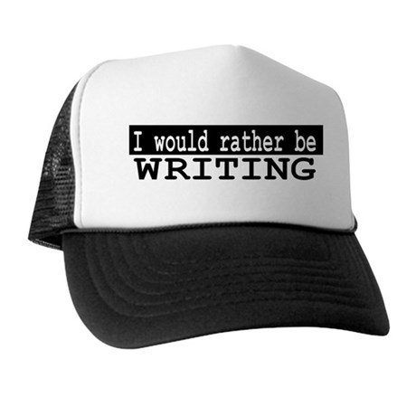 B&W I would rather be WRITING Trucker Hat
