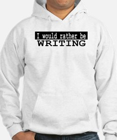 B&W I would rather be WRITING Jumper Hoody