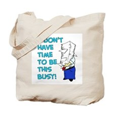 I don't have time... Tote Bag