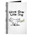 Move Over Little Dog Journal