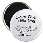 Move Over Little Dog Magnet