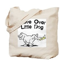 Move Over Little Dog Tote Bag