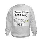 Move Over Little Dog Kids Sweatshirt