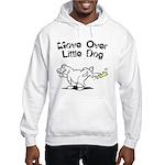 Move Over Little Dog Hooded Sweatshirt