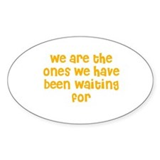 We are the ones we have been Oval Decal