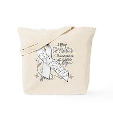 I Wear White Because I Love My Friend Tote Bag