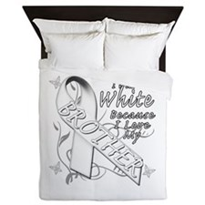 I Wear White Because I Love My Brother Queen Duvet