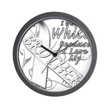 I Wear White Because I Love My Brother Wall Clock