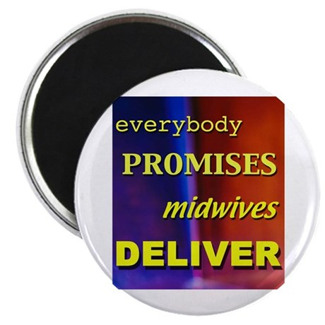 """Everybody promises midwives deliver 2.25"""" Magnet ("""