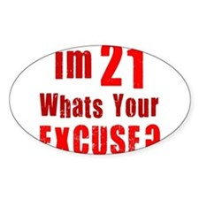 Im 21... Whats your Excuse Rectangle Decal