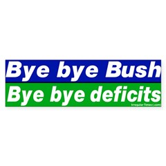 Bye Bye Bush Deficits Bumper Bumper Sticker